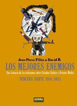 LOS MEJORES ENEMIGOS.TERCERA PARTE:1984-2013UNA HISTORIA DE LAS RELACIONES ENTRE