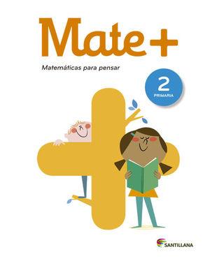 MATE+ 2º PRIMARIA. MATEMATICAS PARA PENSAR