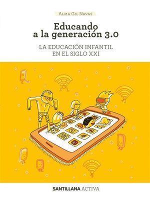 EDUCANDO A LA GENERACION 3.0.