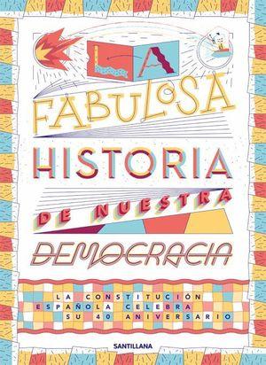 FABULOSA HISTORIA DE NUESTRA DEMOCRACIA