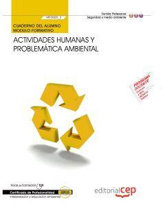 ACTIVIDADES HUMANAS Y PROBLEMÁTICA AMBIENTAL (MF0805_3). CUADERNO DEL ALUMNO
