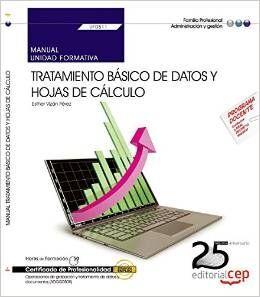 MANUAL. TRATAMIENTO BÁSICO DE DATOS Y HOJAS DE CÁLCULO (UF0511). CERTIFICADOS DE