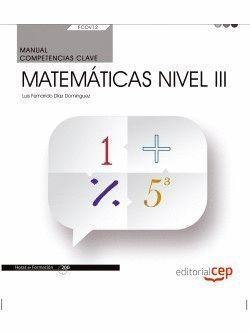 MANUAL. COMPETENCIA CLAVE. MATEMÁTICAS NIVEL III (FCOV12). CERTIFICADOS DE PROFE