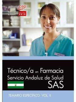 TÉCNICO/A EN FARMACIA. SERVICIO ANDALUZ DE SALUD (SAS). TEMARIO ESPECÍFICO. VOL.