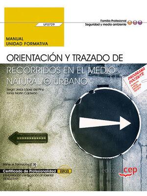 ORIENTACIÓN Y TRAZADO DE RECORRIDOS EN EL MEDIO NATURAL O URBANO (UF0729. MANUAL