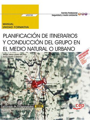 PLANIFICACIÓN DE ITINERARIOS Y CONDUCCIÓN DEL GRUPO EN EL MEDIO NATURAL O URBANO. MANUAL