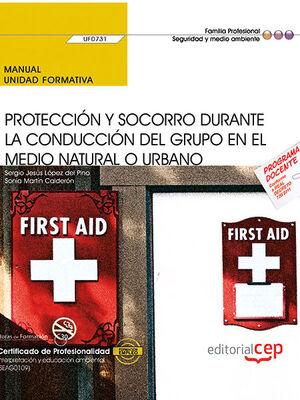 PROTECCIÓN Y SOCORRO DURANTE LA CONDUCCIÓN DEL GRUPO EN EL MEDIO NATURAL O URBANO. MANUAL