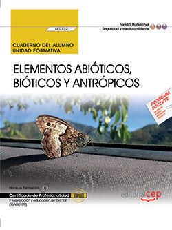 ELEMENTOS ABIÓTICOS, BIÓTICOS Y ANTRÓPICOS (UF0732). CUADERNO DEL ALUMNO