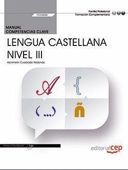 MANUAL. COMPETENCIA CLAVE. COMUNICACIÓN EN LENGUA CASTELLANA. NIVEL III (FCOV02)