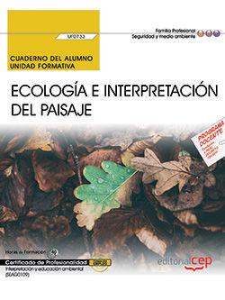 ECOLOGÍA E INTERPRETACIÓN DEL PAISAJE (UF0733). CUADERNO DEL ALUMNO