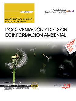 DOCUMENTACIÓN Y DIFUSIÓN DE INFORMACIÓN AMBIENTAL (UF0734). CUADERNO DEL ALUMNO