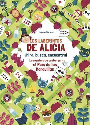 LOS LABERINTOS DE ALICIA. MIRA, BUSCA, ENCUENTRA