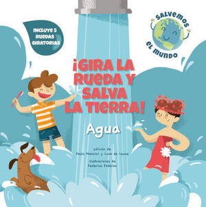 GIRA LA RUEDA Y SALVA LA TIERRA! AGUA (VVKIDS)