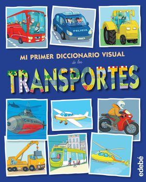 MI PRIMER DICCIONARIO VISUAL DE LOS TRANSPORTES
