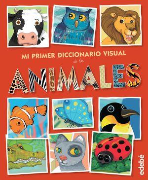 MI PRIMER DICCIONARIO VISUAL DE LOS ANIMALES
