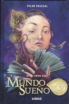 MUNDO SUEÑO IV. EL LIBRO AZUL
