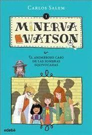 EL ASOMBROSO CASO DE LAS SOMBRAS EQUIVOCADAS - MINERVA WATSON 1