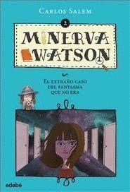 EL EXTRAÑO CASO DEL FANTASMA QUE NO ERA - MINERVA WATSON 2