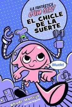 LA FANTÁSTICA GUM GIRL - EL CHICLE DE LA SUERTE