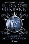 LEGADO DE OLKRANN, 2. EL REGRESO DEL DRAGON BLANCO