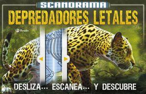 SCANORAMA. DEPREDADORES LETALES
