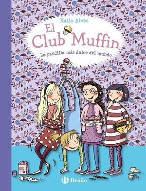 LA PANDILLA MÁS DULCE DEL MUNDO - EL CLUB MUFFIN 1