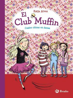 CUATRO CHICAS EN DANZA - EL CLUB MUFFIN 2