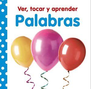 PALABRAS - VER, TOCAR Y APRENDER