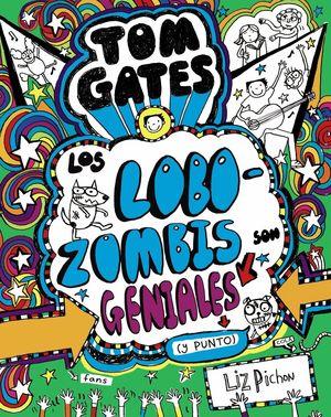 LOS LOBOZOMBIS SON GENIALES (Y PUNTO) - TOM GATES 11