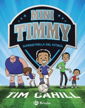 MINI TIMMY 1. SUPERESTRELLA DEL FÚTBOL