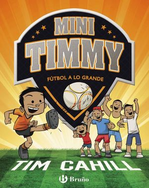 MINI TIMMY 2. FÚTBOL A LO GRANDE