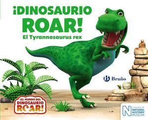 DINOSAURIO ROAR! EL TYRANNOSAURUS REX