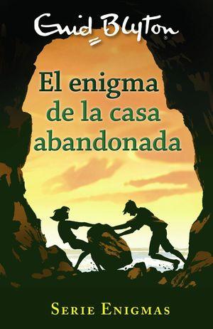 EL ENIGMA DE LA CASA ABANDONADA - SERIE ENIGMAS 1