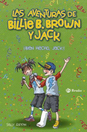 LAS AVENTURAS DE BILLIE B.BROWN Y JACK 1. BIEN HECHO, JACK!