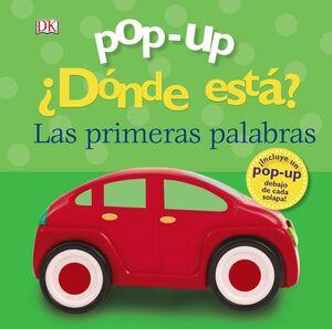 DÓNDE ESTÁ? LAS PRIMERAS PALABRAS POP-UP.