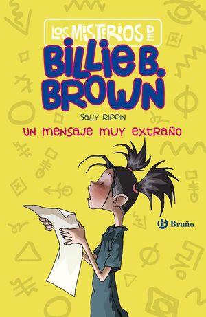 LOS MISTERIOS DE BILLIE B. BROWN 2. UN MENSAJE MUY EXTRAÑO