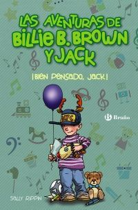 LAS AVENTURAS DE BILLIE B.BROWN Y JACK. BIEN PENDSAOD, JACK!