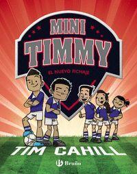 MINI TIMMY 7. EL NUEVO FICHAJE