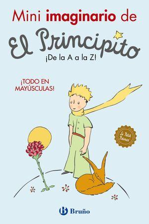 MINI IMAGINARIO DE EL PRINCIPITO. DE LA A A LA Z