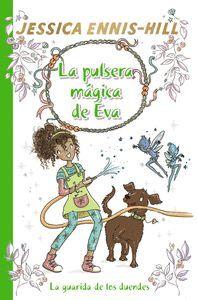 LA PULSERA MAGICA DE EVA 3. LA GUARIDA DE LOS DUENDES
