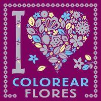 I LOVE. COLOREAR FLORES