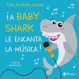 CREA TU PROPIO CUENTO. A BABY SHARK LE ENCANTA LA MÚSICA!