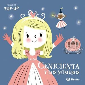 CENICIENTA Y LOS NÚMEROS. CLASICOS POP-UP