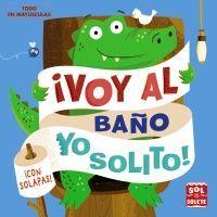 VOY AL BAÑO YO SOLITO!