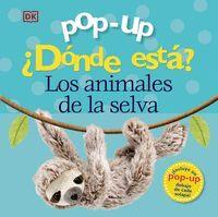 DÓNDE ESTÁ? LOS ANIMALES DE LA SELVA. POP-UP