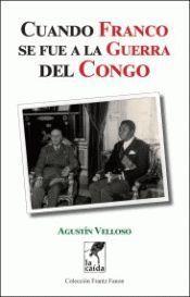 CUANDO FRANCO SE FUE A LA GUERRA DEL CONGO