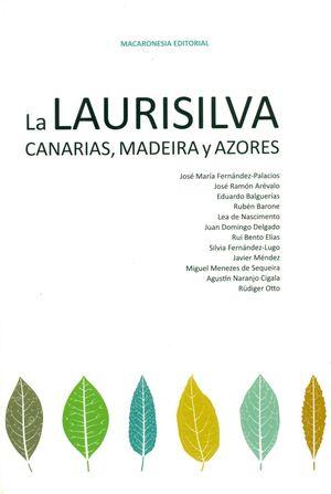 LA LAURISILVA. CANARIAS, MADEIRA Y AZORES