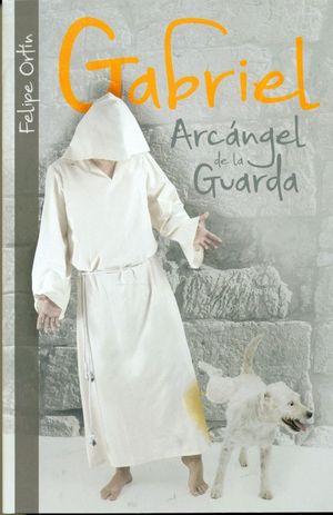 GABRIEL. ARCÁNGEL DE LA GUARDA