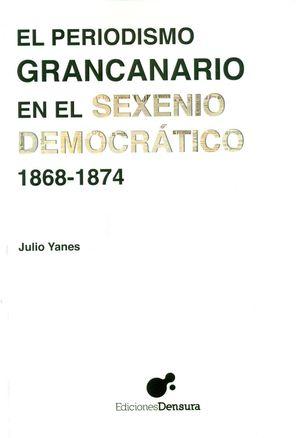 EL PERIODISMO GRANCANARIO EN EL SEXENIO DEMOCRÁTICO, 1868-1874