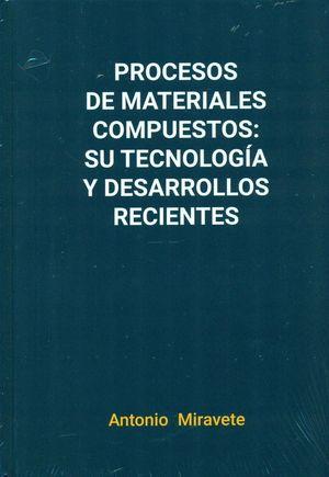 PROCESOS DE MATERIALES COMPUESTOS: SU TECNOLOGÍA Y DESARROLLOS RECIENTES
